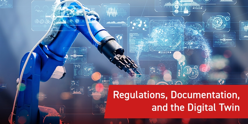 Regulations, Documentation, and the Digital Twin