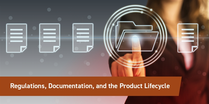 Regulations, Documentation, and the Product Lifecycle