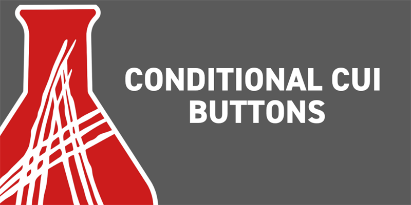 Tech Tip: Conditional CUI Buttons