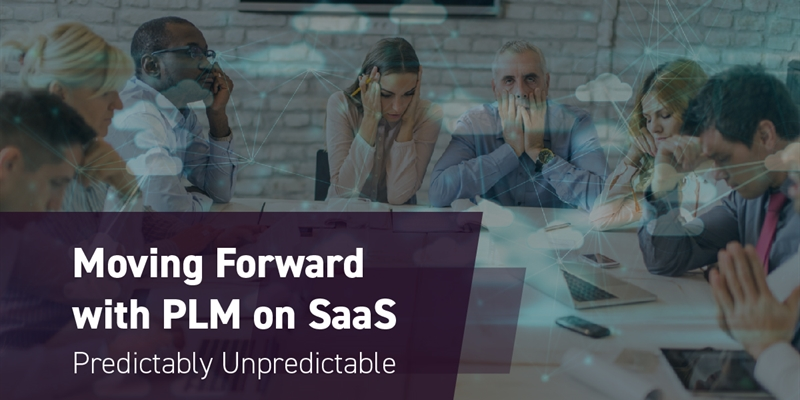 Moving Forward with PLM on SaaS – Predictably Unpredictable