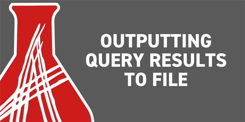 Outputting Query Results to File