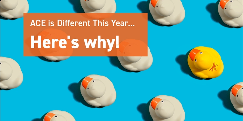 ACE is Different This Year….Here's Why!