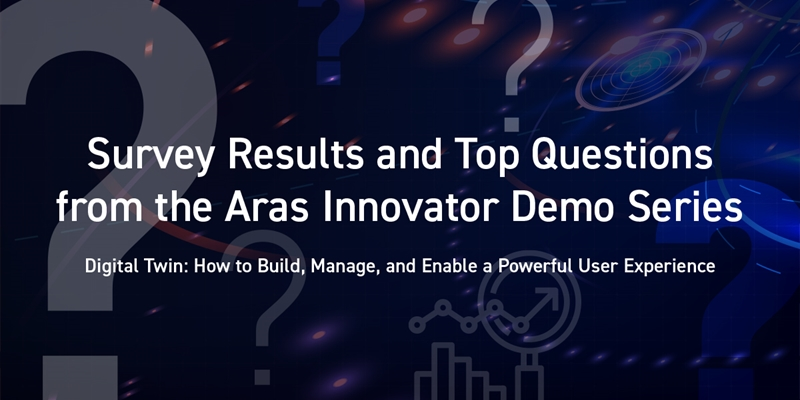 Survey Results and Top Questions from our Demo Series:  Digital Twin: How to Build, Manage, and Enable a Powerful User Experience