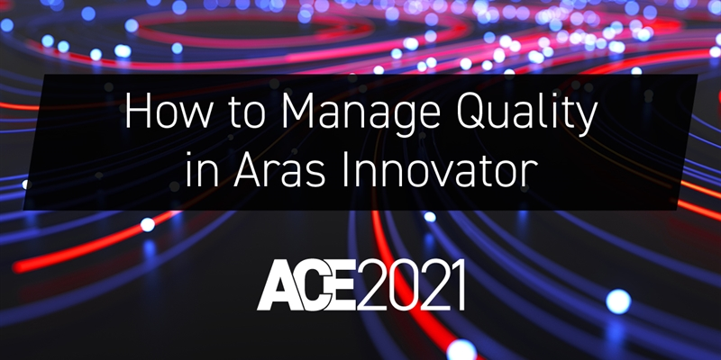 How to Manage Quality in Aras Innovator