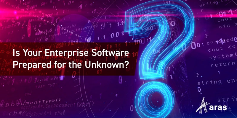 Is Your Enterprise Software Prepared for the Unknown?