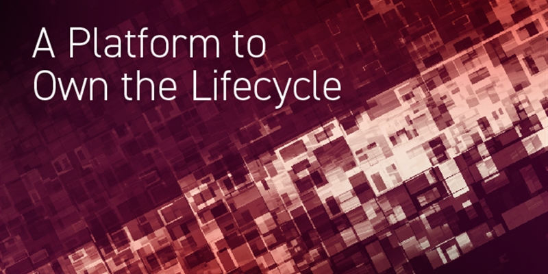 A Platform to Own the Lifecycle