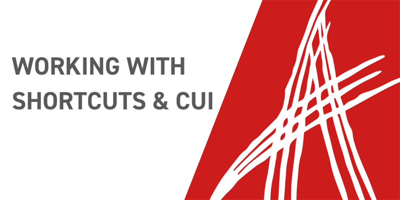 Working with Shortcuts and CUI