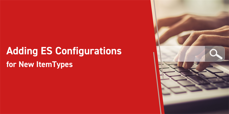 Adding ES Configurations for New ItemTypes