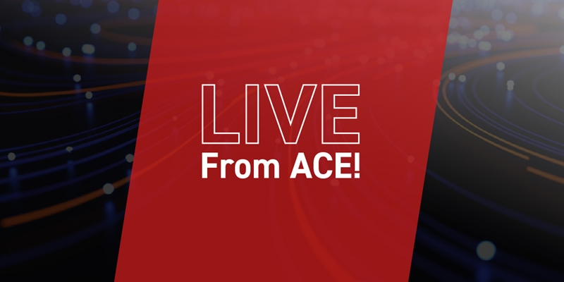 Live From ACE (Monday)
