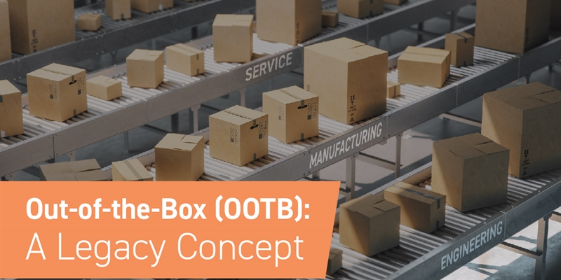Out-of-the-box (OOTB): A Legacy Concept