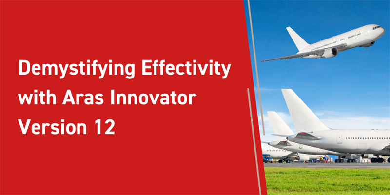 Demystifying Effectivity with Aras Innovator Version 12