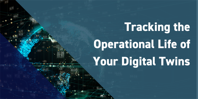 Tracking the Operational Life of Your Digital Twins