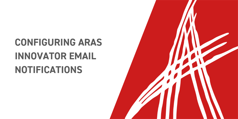 Configuring Aras Innovator Email Notifications