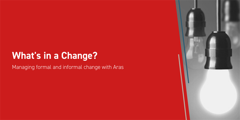 Managing Formal and Informal Change Processes with Aras
