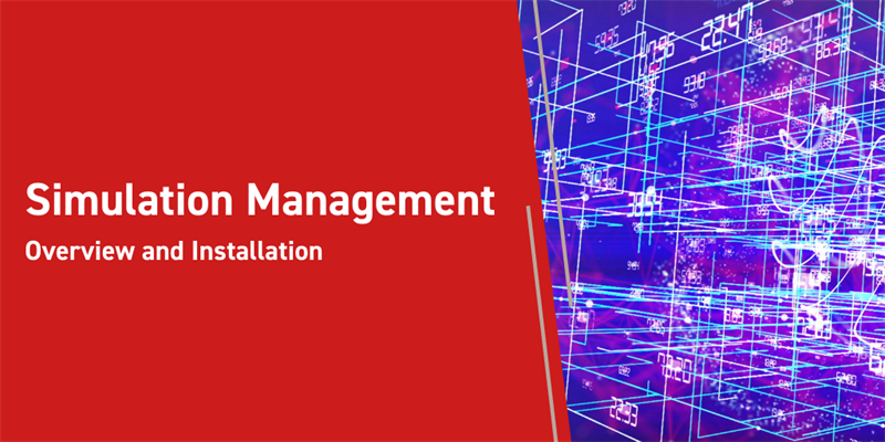 Simulation Management Overview and Installation